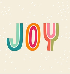 Joy Hand drawn vintage print with hand lettering vector image