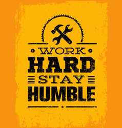 Work hard stay humble motivation quote creative vector