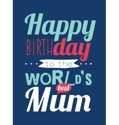 Happy Birthday to best mother vector image vector image