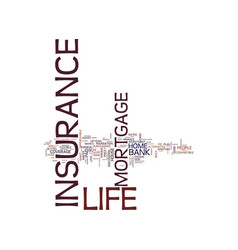 Life insurance or mortgage life insurance text vector