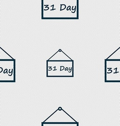 Calendar day 31 days icon sign seamless abstract vector