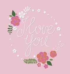 I love you design with floral frame vector