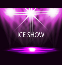 ice show inscription lighting of the rink vector image