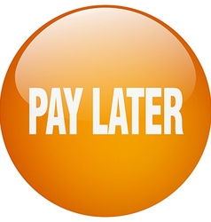 Pay later orange round gel isolated push button vector