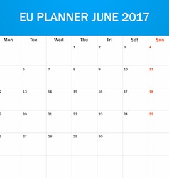 Eu planner blank for june 2017 scheduler agenda or vector
