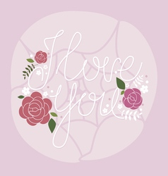 I love you floral design vector