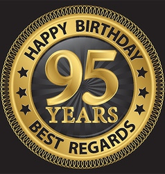 95 years happy birthday best regards gold label vector