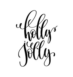 holly jolly hand lettering inscription to winter vector image vector image