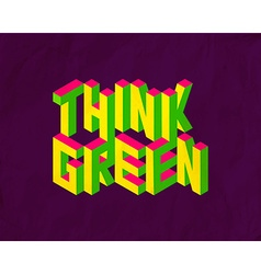 Isometric Think Green quote background vector image vector image