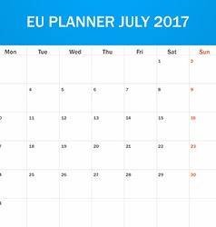 Eu planner blank for july 2017 scheduler agenda or vector