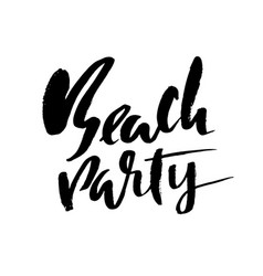 Beach party ink hand drawn lettering modern vector