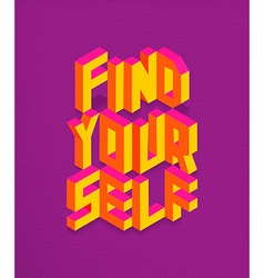 Isometric find your self quote background vector