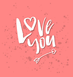 i love you - inspirational valentines day vector image vector image