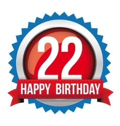 Twenty two years happy birthday badge ribbon vector