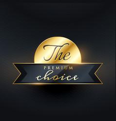 Premium choice label design vector