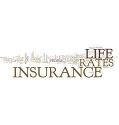 Life insurance rates text background word cloud vector