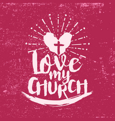 love my church vector image