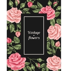 Frame with vintage roses Decorative retro flowers vector image