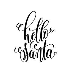 hello santa hand lettering inscription to winter vector image vector image