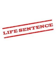 Life sentence watermark stamp vector