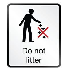 Do Not Litter Information Sign vector image
