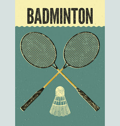 badminton typographic vintage grunge style poster vector image vector image