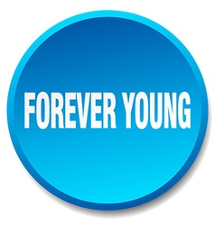Forever young blue round flat isolated push button vector