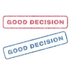 Good decision textile stamps vector