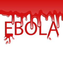 Warning epidemic ebola virus bloody font - vector