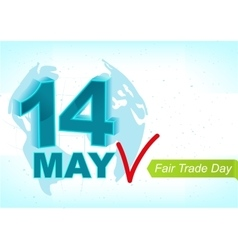 14 may world fair trade day greeting text for vector