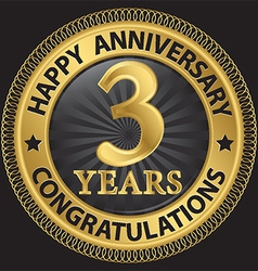 3 years happy anniversary congratulations gold vector