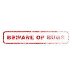Beware of bugs rubber stamp vector