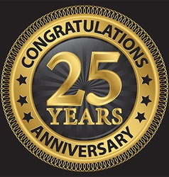 25 years anniversary congratulations gold label vector image vector image