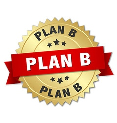 Plan b 3d gold badge with red ribbon vector