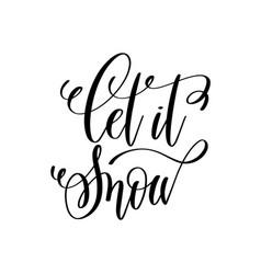 Let is snow hand lettering inscription to winter vector