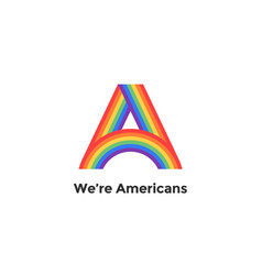 rainbow letter a and text we are americans vector image vector image