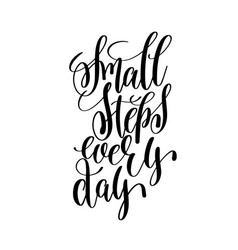small steps every day black and white ink hand vector image