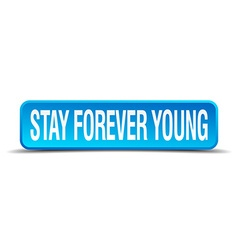 Stay forever young blue 3d realistic square vector