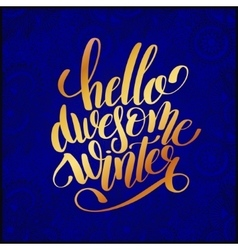 Hello awesome winter gold handwritten lettering vector