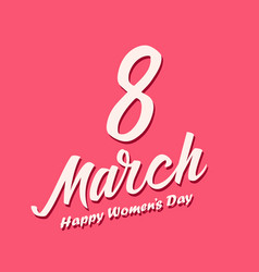 Women day lettering on pink background 8 march vector