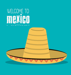 Welcome to mexico hat traditional design vector