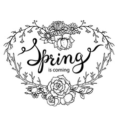 Hand lettering words spring is coming with floral vector