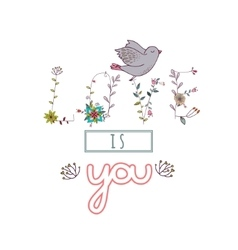Floral elements of vintage phrase love is you in vector