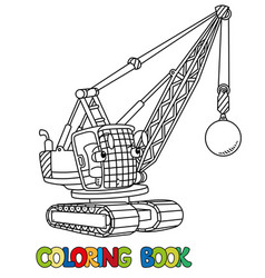 Funny wrecking ball truck with eyes coloring book vector