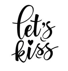 Lets kiss inspirational lettering poster vector