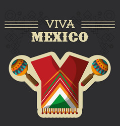 Viva mexico traditional clothes maracas vector