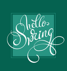 Hello spring words on green background frame vector