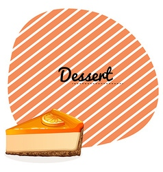 Orange cheesecake and text vector