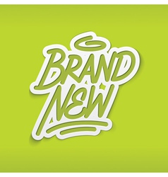Brand new calligraphy label lettering vector image vector image