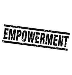 Square grunge black empowerment stamp vector